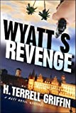 Wyatt's Revenge, H. Terrell Griffin, 1608090000