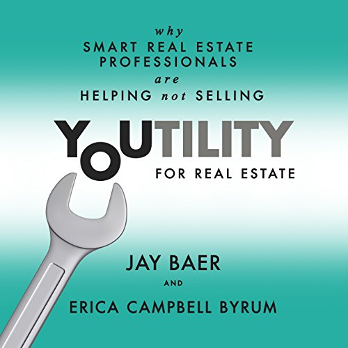 Youtility for Real Estate: Why Smart Real Estate Professionals are Helping, Not Selling Audiobook [Free Download by Trial] thumbnail