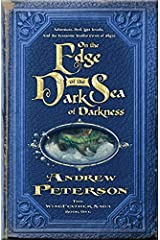 On the Edge of the Dark Sea of Darkness (The Wingfeather Saga) by Andrew Peterson(2006-02-14) Unknown Binding