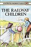 The Railway Children (Illustrated, with Audiobook links) (E. Nesbit 4)