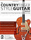 The Country Fingerstyle Guitar Method: A Complete Guide to Travis Picking, Fingerstyle Guitar, & Country Guitar Soloing (Learn Country Guitar)