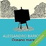 Oceano mare | Alessandro Baricco