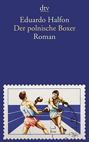 Der polnische Boxer: Roman in zehn Runden
