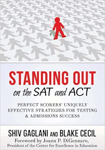 Standing Out on the SAT and ACT: Perfect Scorers' Uniquely Effective Strategies for Testing and Admissions Success by Gaglani Shiv Cecil Blake (2014-03-26)