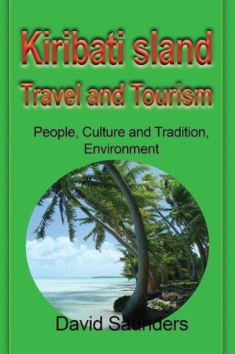 Kiribati Island Travel and Tourism: People, Culture and Tradition, Environment