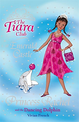 Princess Rachel and the Dancing Dolphin (The Tiara Club) pdf epub