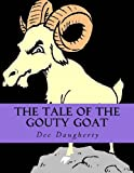 The Tale of the Gouty Goat, Dee Daugherty, 1484058747