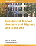 Residential Market Analysis and Highest and Best Use, Mark A. Munizzo and Lisa Virruso Musial, 1419592610