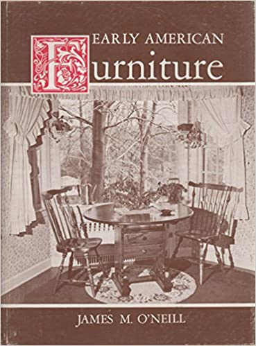 Early American Furniture Designs In The Colonial Style James M O