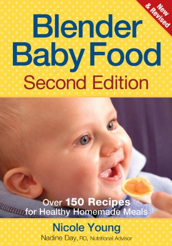 Blender Baby Food: Over 175 Recipes for Healthy Homemade Meals
