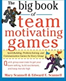 Search : The Big Book of Team-Motivating Games: Spirit-Building, Problem-Solving and Communication Games for Every Group (Big Book Series)