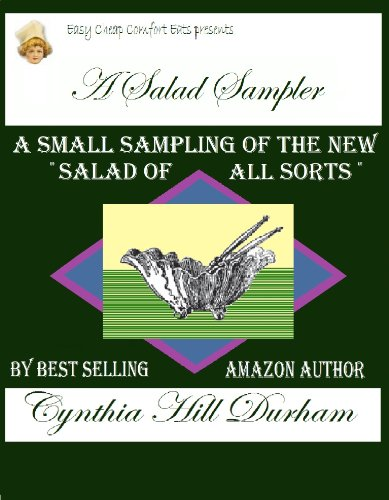 A Sampler of Salads: Salads from Yesterday and Today (Easy Cheap Comfort Eats) by Cynthia Durham