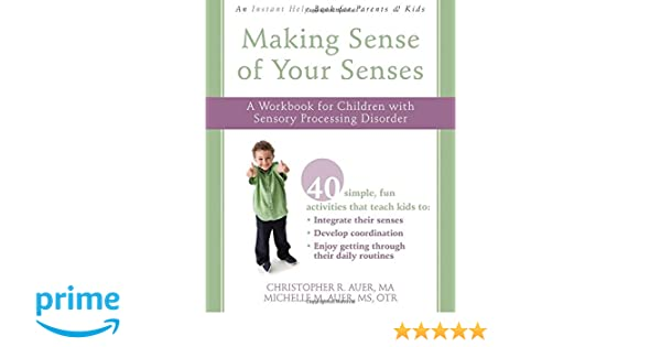Making Sense of Your Senses: A Workbook for Children with Sensory ...
