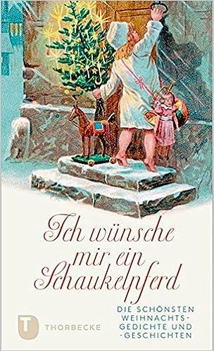 Ich wünsche mir ein Schaukelpferd - Die schönsten Weihnachtsgedichte ...