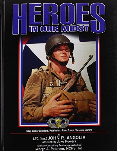 HEROES IN OUR MIDST, Vol. 2: Troop Carrier Command, Pathfinders, Glider Troops, The Jump Uniform