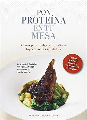 Pon Proteína En Tu Mesa. Claves Para Adelgazar Con Dietas ...