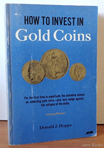 How To Invest In Gold Coins - Your Best Hedge Against The Collapse Of The Dollar