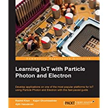 Learning IoT with Particle Photon and Electron