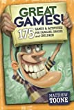 Great Games! 175 Games & Activities for Families, Groups, & Children!