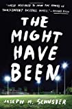 The Might Have Been, Joe Schuster, 0345530268