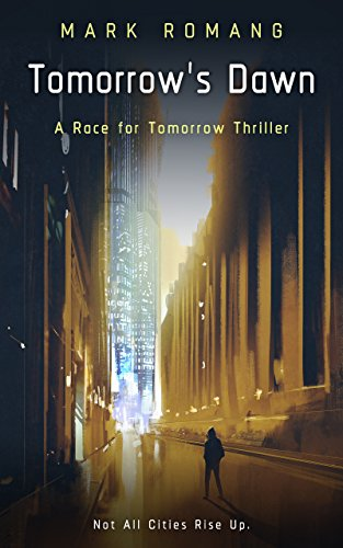Tomorrow's Dawn (A Race for Tomorrow Thriller, Book Two) by [Romang,  Mark]