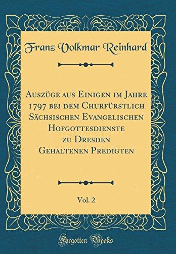 Auszüge aus Einigen im Jahre 1797 bei dem Churfürstlich Sächsischen Evangelischen Hofgottesdienste zu Dresden Gehaltenen Predigten, Vol. 2 (Classic Reprint)