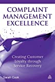 img - for Complaint Management Excellence: Creating Customer Loyalty through Service Recovery book / textbook / text book