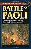 "Battle of Paoli: The Revolutionary War ""Massacre"" Near Philadelphia, September 1777 (Stackpole Military History)"