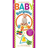 Baby Bargains: Secrets to Saving 20% to 50% on baby furniture, gear, clothes,...
