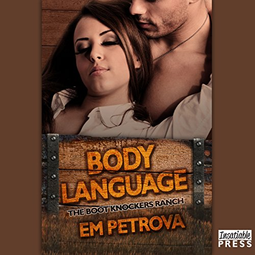Body Language: The Boot Knockers Ranch, Book 2 by Insatiable Press