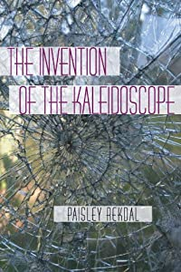 The Invention of the Kaleidoscope (Pitt Poetry Series) from University of Pittsburgh Press
