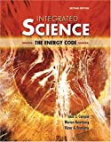 Integrated Science : The Energy Code, Stanionis, Victor A. and Rosenberg, Warren, 0757539327