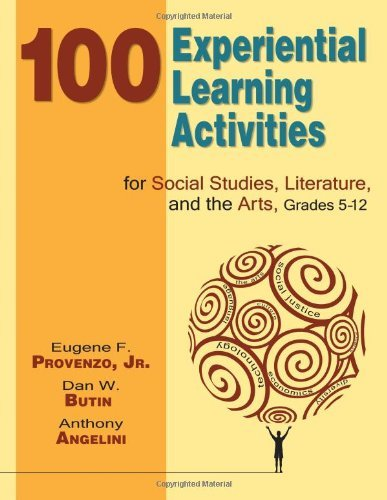 100 Experiential Learning Activities for Social Studies Grades 5-12 and the Arts Literature
