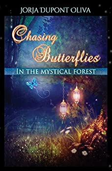 Chasing Butterflies in the Mystical Forest by [DuPont-Oliva, Jorja]