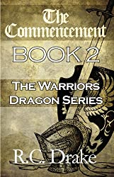 The Commencement: Book 2: The Warriors Dragon