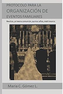 Guía de Protocolo para la organización de eventos familiares – Tomo I: Bautizo, primera