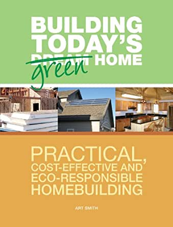 Building today 39 s green home practical cost effective and for Cost effective house building