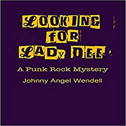 Looking for Lady Dee: A Punk Rock Mystery