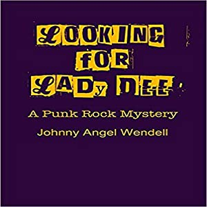 Looking for Lady Dee: A Punk Rock Mystery Audiobook