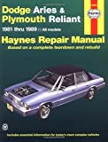 dodge aries - Dodge Aries and Plymouth Reliant, 1981-1989: Based on a complete teardown and rebuild (Haynes Repair Manual)