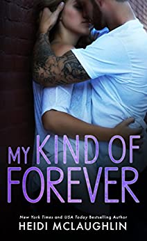 My Kind of Forever (The Beaumont Series Book 5) by [McLaughlin, Heidi]