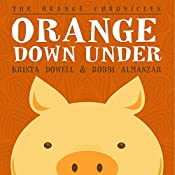 Orange Down Under | Krista Dowell, Robbi Almanzar