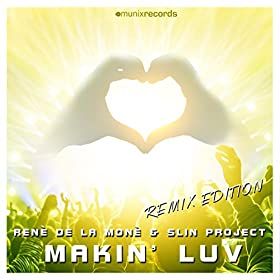 René De La Moné & Slin Project-Makin' Luv (Remix Edition)