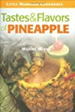 Tastes and Flavors of Pineapple, Muriel Miura, 1566478197