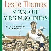 Stand Up Virgin Soldiers: Virgin Soldiers, Book 3 | Leslie Thomas