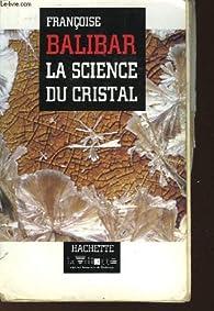 La science du cristal par Françoise Balibar