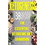 Ketogenese : the essential ketogenic diet handbook with 38 neato keto recipes