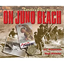 Le débarquement à Juno: Des héros du jour J