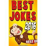 Jokes : Best Jokes 2016 [Best Of] (Joke Books, Funny Books, Jokes For Kids & Adults, Best jokes)