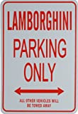 LAMBORGHINI PARKING ONLY - Miniature Fun Parking Sign - Ideal Gift for the Motoring Enthusiast